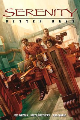 Better Days by Brett Matthews, Will Conrad, Joss Whedon