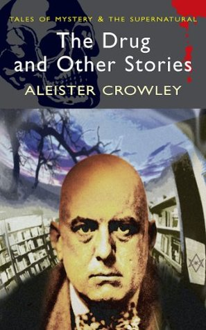 The Drug and Other Stories by William Breeze, David Stuart Davies, Aleister Crowley, David Tibet
