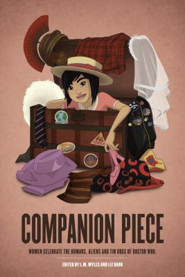 Companion Piece: Women Celebrate the Humans, Aliens and Tin Dogs of Doctor Who by Lynne Thomas, Nina Allan