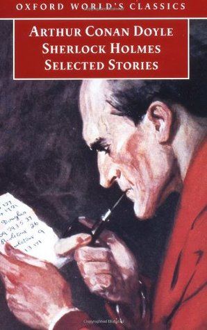 Sherlock Holmes: Selected Stories by Arthur Conan Doyle