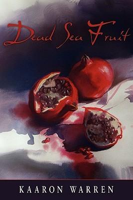 Dead Sea Fruit by Kaaron Warren