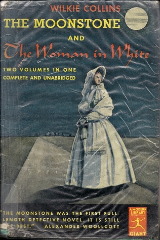 The Moonstone and The Woman in White by Alexander Woollcott, Wilkie Collins