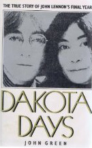 Dakota Days: The true story of John Lennon's final years by John Green