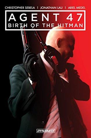 Agent 47: Birth Of The Hitman Vol. 1 by Christopher Sebela, Jonathan Lau