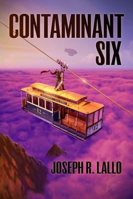 Contaminant Six by Joseph R. Lallo