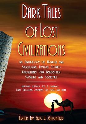 Dark Tales of Lost Civilizations by David Tallerman, Joe R. Lansdale
