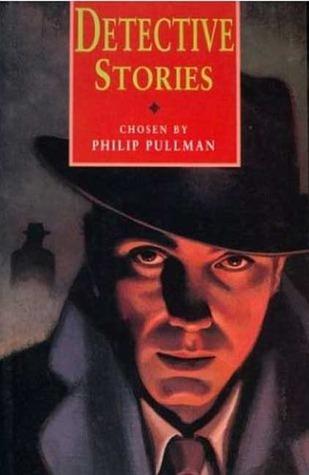 Detective Stories by Philip Pullman, Agatha Christie, Ellery Queen, Italo Calvino
