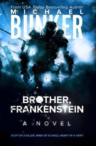 Brother, Frankenstein by Michael Bunker