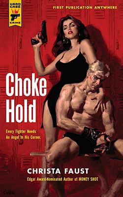 Choke Hold by Christa Faust