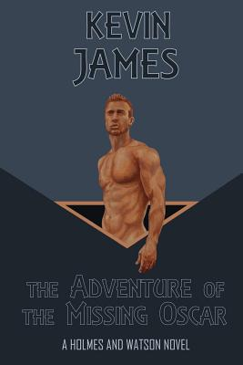 The Adventure of the Missing Oscar by Kevin R. James