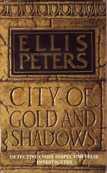 City of Gold and Shadows by Ellis Peters