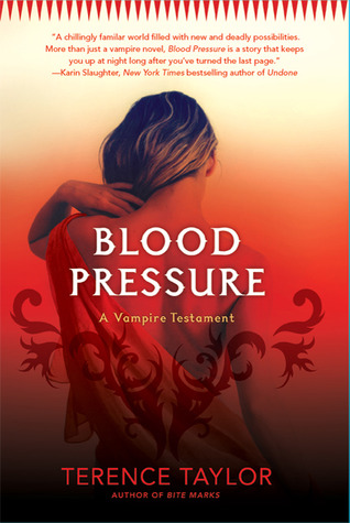 Blood Pressure: A Vampire Testament by Terence Taylor