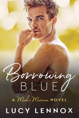 Borrowing Blue: A Made Marian Novel by Lucy Lennox