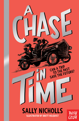 A Chase in Time by Sally Nicholls, Brett Helquist