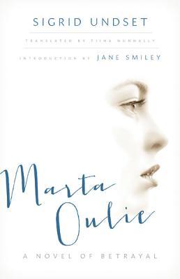Marta Oulie: A Novel of Betrayal by Sigrid Undset