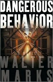 Dangerous Behavior: A Novel by Otto Penzler, Walter Marks