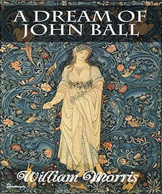 A Dream of John Ball: (illustrated) by William Morris