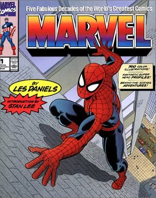Marvel: Five Fabulous Decades of the World's Greatest Comics (First Impressions) by Les Daniels