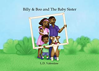 Billy & Boo And the Baby Sister by L.D. Valentine