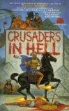 Crusaders in Hell by Nancy Asire, David Drake, C.J. Cherryh, Janet E. Morris, Bill Kerby, Gregory Benford, Chris Morris, Michael Amstrong