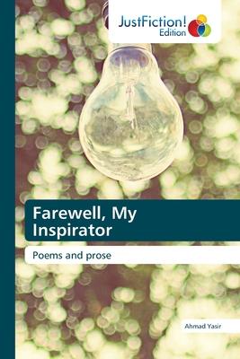 Farewell, My Inspirator by Ahmad Yasir