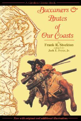 Buccaneers & Pirates of Our Coasts by Frank R. Stockton