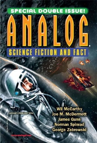 Analog Science Fiction and Fact, January-February 2016 by Alvaro Zinos-Amaro, Joe M. McDermott, David L. Clements, Tina Connelly, James E. Gunn, Dave Creek, Caroline M. Yoachim, Effie Seiberg, Grey Rollins, Wil McCarthy, Conor Powers-Smith, Rachel L. Bowden, George Zebrowski, Trevor Quachri