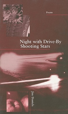 Night with Drive-By Shooting Stars by Jim Daniels