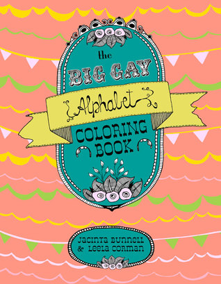 The Big Gay Alphabet Coloring Book by Jacinta Bunnell, Leela Corman