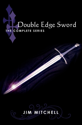 Double Edge Sword: The Complete Series by Jim Mitchell