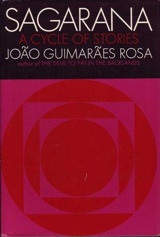 Sagarana: A Cycle of Stories by João Guimarães Rosa, Harriet de Onís