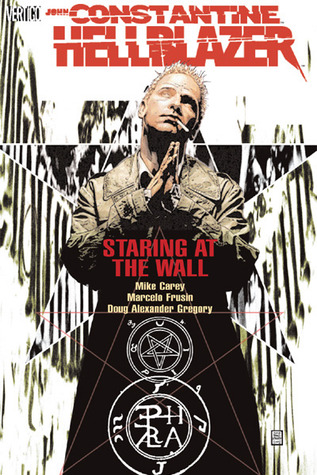Hellblazer: Staring at the Wall by Doug Alexander Gregory, Marcelo Frusín, Mike Carey