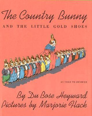The Country Bunny and the Little Gold Shoes by DuBose Heyward, Marjorie Flack
