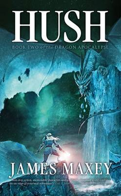 Hush by James Maxey