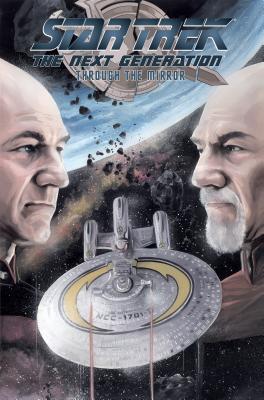 Star Trek: The Next Generation: Through the Mirror by Josh Hood, Marcus To, Scott Tipton, Chris Johnson, David Tipton