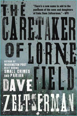 The Caretaker of Lorne Field by Dave Zeltserman
