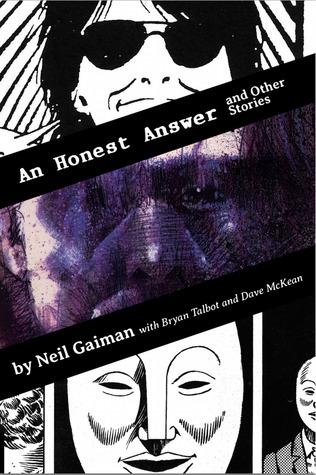 An Honest Answer & Other Stories by Bryan Talbot, Dave McKean, Neil Gaiman