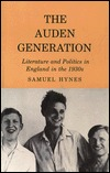 Auden Generation: Literature and Politics in England in the 1930's by Samuel Hynes