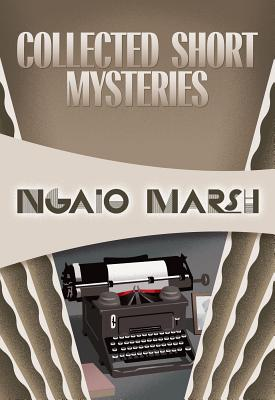 Collected Short Mysteries by Ngaio Marsh
