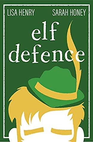 Elf Defence by Lisa Henry, Sarah Honey