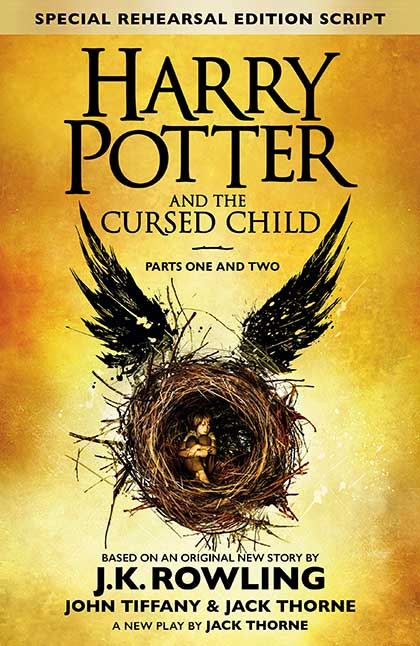 Harry Potter and the Cursed Child - Parts One and Two by J.K. Rowling, Jack Thorne, John Tiffany