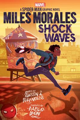 Miles Morales: Shock Waves (Original Spider-Man Graphic Novel) by Justin A. Reynolds