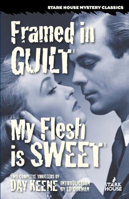 Framed in Guilt / My Flesh is Sweet by Day Keene