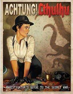Achtung! Cthulhu: Investigator´s Guide to the Secret War by Sarah Newton, Adam Crossingham, Dave Blewer, Lynne Hardy, Chris Birch, Alex Bund, Mathew Pook