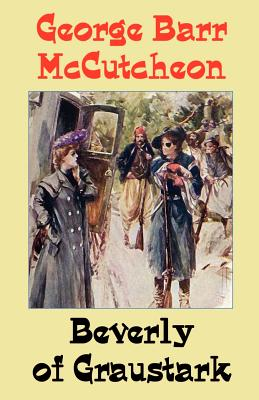 Beverly of Graustark by George McCutcheon