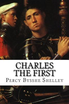 Charles the First by Percy Bysshe Shelley