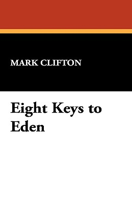 Eight Keys to Eden by Mark Clifton