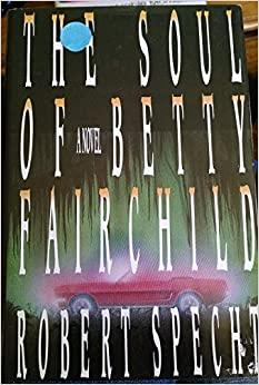 The Soul of Betty Fairchild by Robert Specht