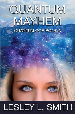 Quantum Mayhem by Lesley L. Smith