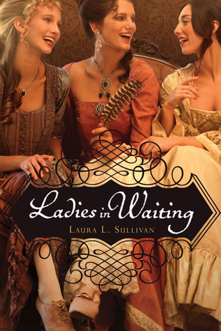 Ladies in Waiting by Laura L. Sullivan